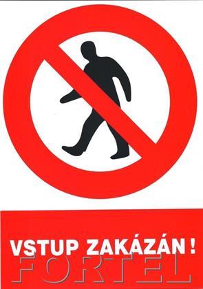 Bezpečnostní tabulka - Vstup zakázán !